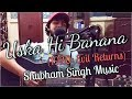 Uska Hi Banana | Arijit Singh | 1920: Evil Returns (Shubham Singh Music)