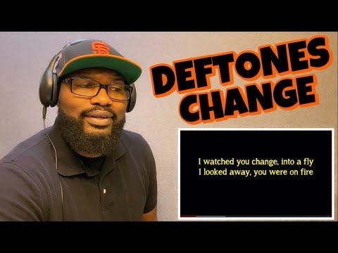 DEFTONES - CHANGE ( IN THE HOUSE OF FLIES ) | REACTION