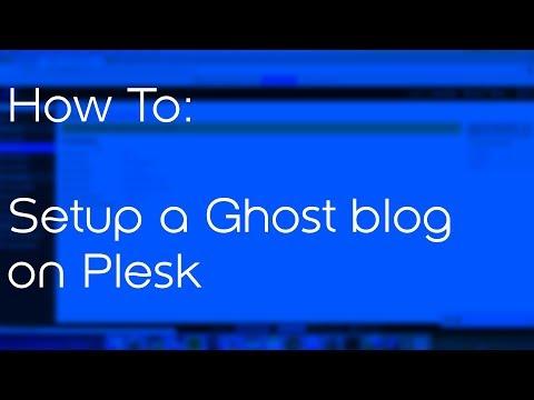 How to setup a Ghost blog on Plesk web hosting