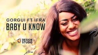 Gorgui Ka ft Ifra - Baby U Know (Clip Officiel)