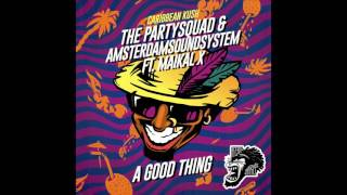 08 A Good Thing   The Partysquad & Amsterdam Sound System ft  Maikal X