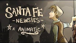SANTA FE PROLOGUE (Newsies)- Animatic