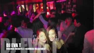 DJ EVA T - FOREVER FRIDAYS @ ALUMBRA MELBOURNE , AUSTRALIA
