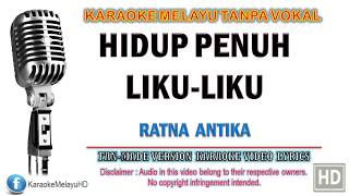 Ratna Antika - Hidup Penuh Liku Liku | Karaoke | Tanpa Vokal | Minus One | Lirik Video HD