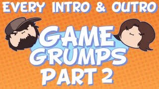 Every Game Grumps Intro & Outro | Part 2 | The Saga Continues