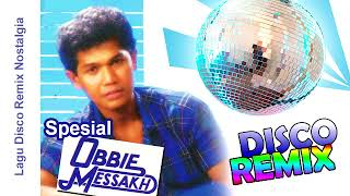Disco Remix Nostalgia Obbie Messakh Nonstop