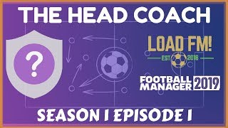 FM19 | The Head Coach | S1 E1 - Unemployed | Football Manager 2019