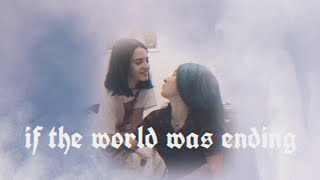 if the world was ending - Angie Velasco y Brisa Domínguez (BRIANGIE/BRANGIE)