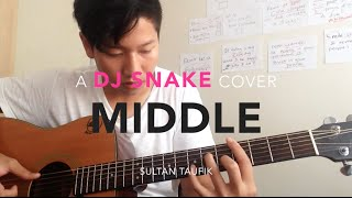 Middle - Dj Snake ft Bipolar Sunshine Acoustic cover