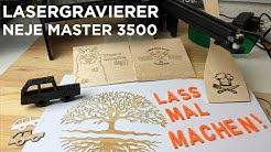 Einfach laser gravieren mit dem Lasergravierer Neje Master 3500 ( Gravurmaschine & Laserschneider )