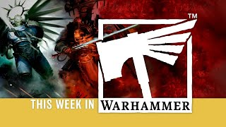 This Week In Warhammer - Join the Crusade!