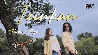 Download THOMAS ARYA FEAT FANY ZEE - IZINKAN (Official New Acoustic) LAGU SLOW ROCK TERBARU