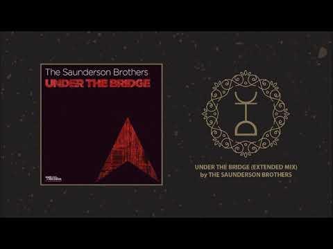 The Saunderson Brothers - Under The Bridge (Original Mix)