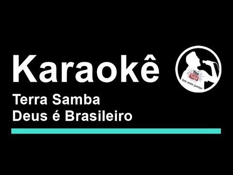 Terra Samba Deus é Brasileiro Karaoke