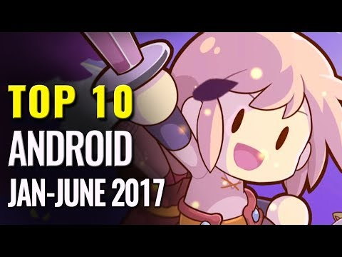 Top 10 Best Android Games of 2017 So Far