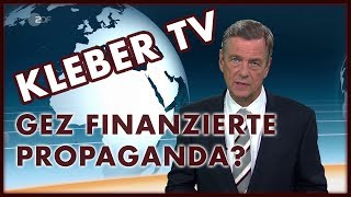 Kleber TV - GEZ finanzierte Propaganda?