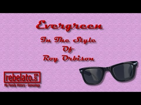 Evergreen - Roy Orbison - Online Karaoke Version