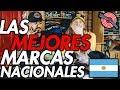 ¿LAS MEJORES MARCAS ARGENTINAS? PT. 1