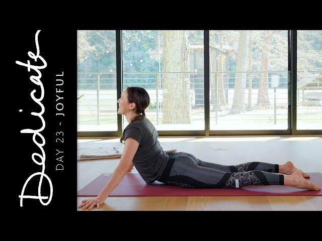 Dedicate - Day 23 - Joyful  |  Yoga With Adriene