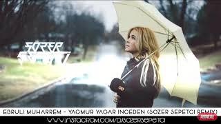Yağmur Yağar İnceden - Remix