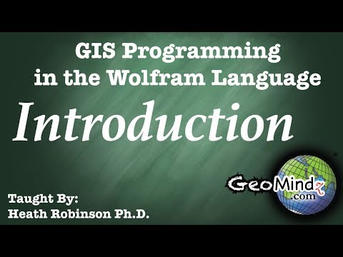 The Wolfram Language for GIS Programming and Analysis (1/11) - Introduction