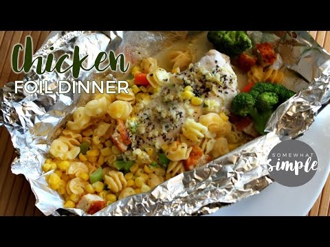 How To Make A Foil Dinner And An Easy Chicken Recipe