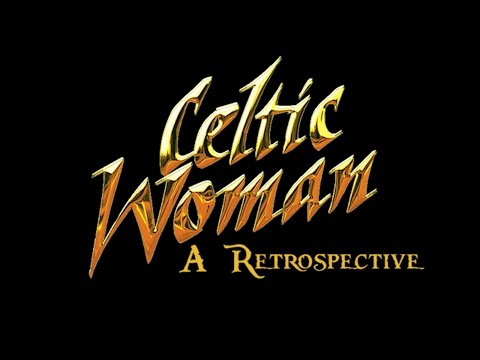 Celtic Woman: A Retrospective (Part 1)