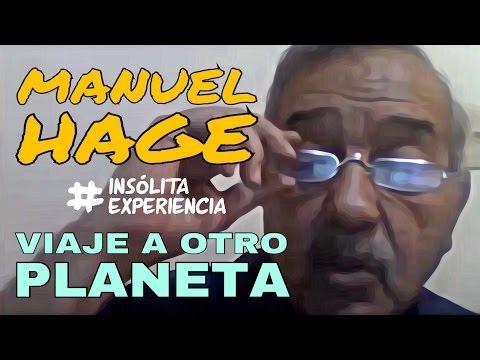 MANUEL HAGE: Invitación Extraterrestre... Un VIAJE a otro PLANETA. #InsólitaExperiencia