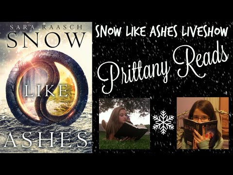 SNOW LIKE ASHES BY SARA RAASCH LIVESHOW WITH PRITTANYREADS