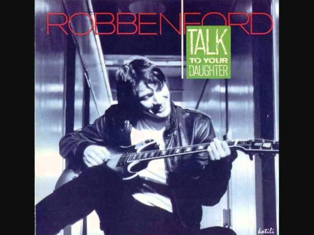 Robben Ford Talk To Your Daughter Chords Chordify