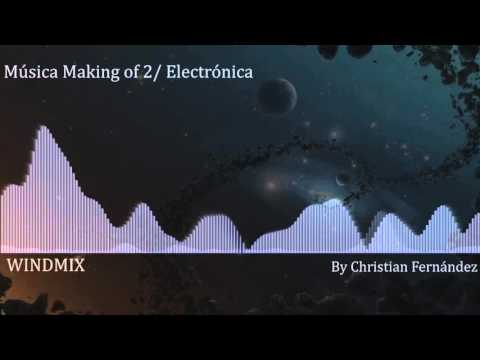 MUSICA 2 PARA MAKING OF  / ELECTRONICA
