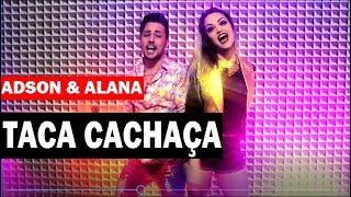 Adson e Alana - TACA CACHAÇA ( Video Clipe HD ) #Sertanejo #Eletronico #Remix 2018