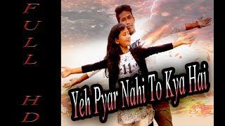 Yeh Pyar Nahi To Kya Hai (Love Story) | Rahul Jain | New Hindi Song 2018 | Dmc Dreamer