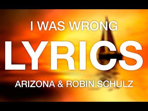 ARIZONA – I Was Wrong (Robin Schulz...