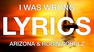 ARIZONA – I Was Wrong (Robin Schulz Remix) (Lyric Video)
