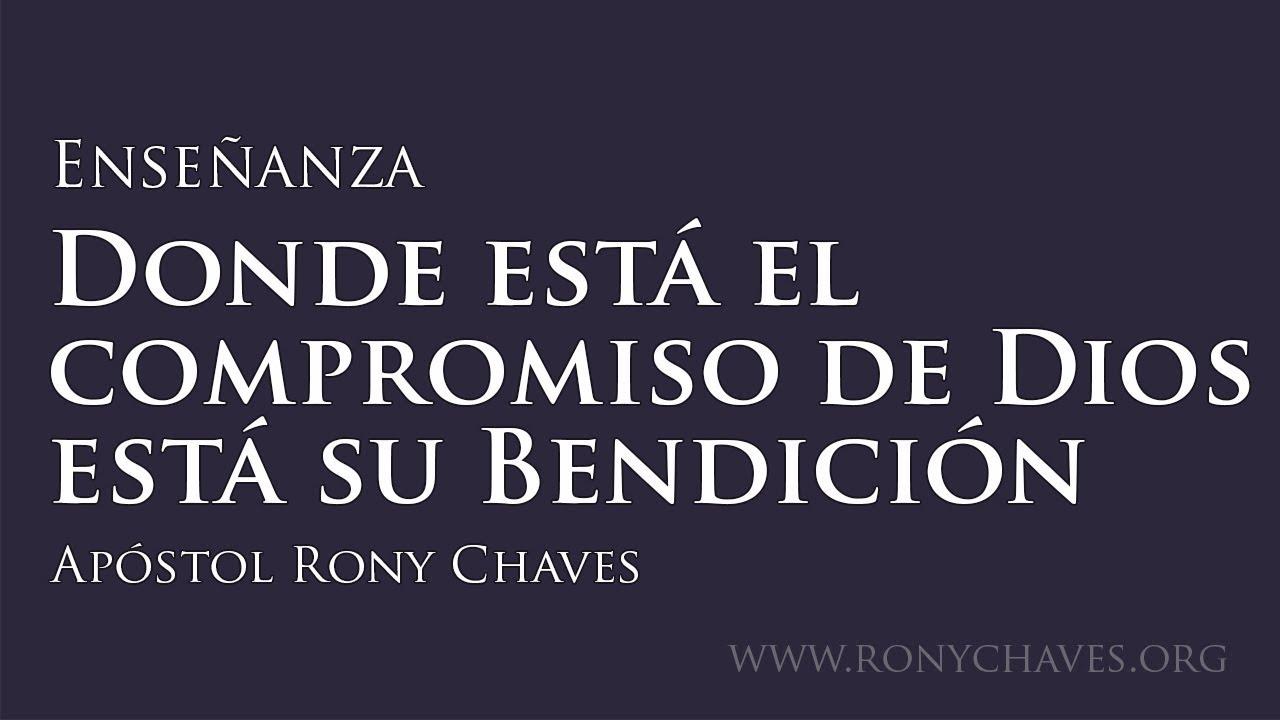 Donde está el compromiso de Dios está su Bendición - Apóstol Rony Chaves