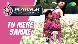 Platinum song of the day Tu Mere Samne तू मेरे सामने 11th May RJ Ruchi