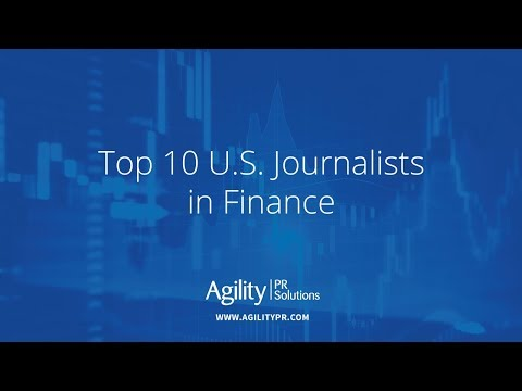 Top 10 U.S. Journalists in Finance - Agility PR Solutions