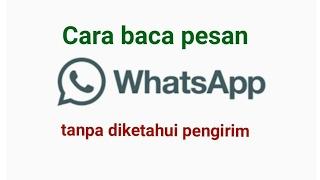 Cara Baca Pesan Di Whatsapp Tanpa Diketahui Pengirim