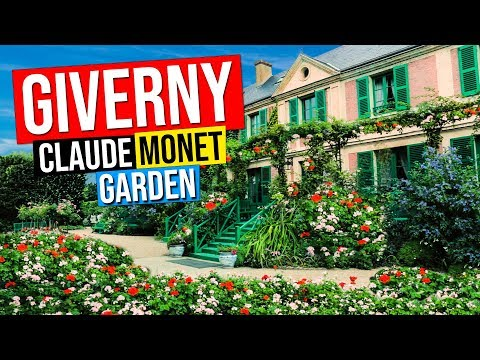 GIVERNY - Claude Monet House & Gardens | Maison et jardins |  France