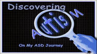 My ASD Journey - Discovering Autism -  10-14-18 interview with Gina Latreille