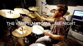 The Vamps, Matoma - All Night [Drum Cover]