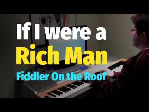 If I Were a Rich Man (Fiddler On The Roof) - Piano Cover