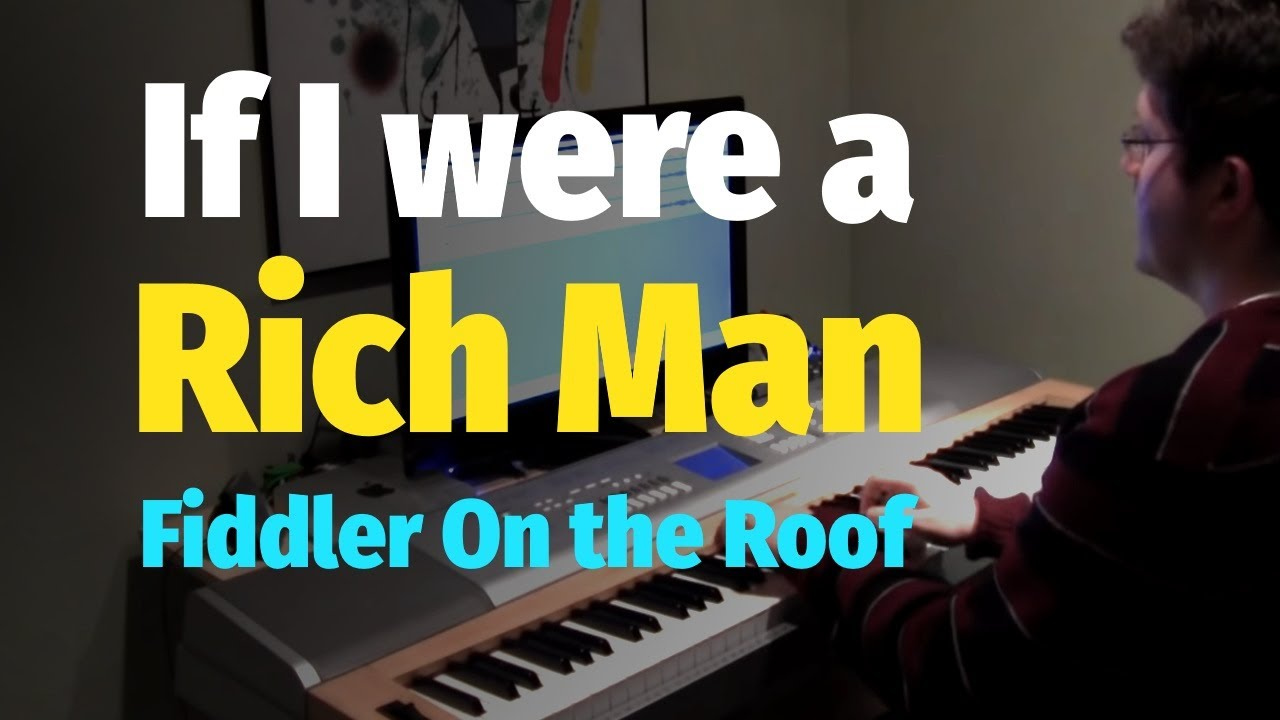 If I Were A Rich Man Fiddler On The Roof Piano Cover