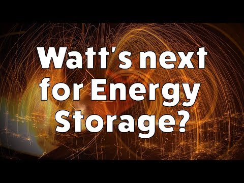 Watt's Next For Energy Storage