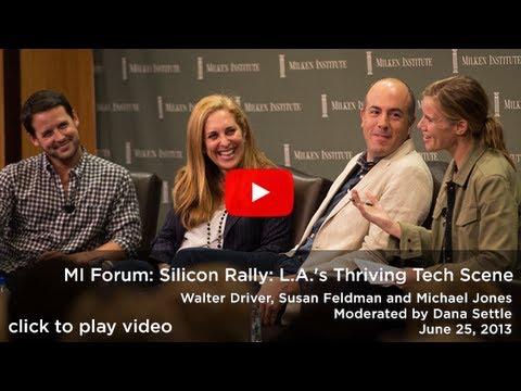 MI Forum: Silicon Rally: L.A.'s Thriving Tech Scene (HD)
