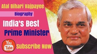 Atal Bihari Vajpayee Biography, Age, Family, Politics, Former Prime Minister, Death