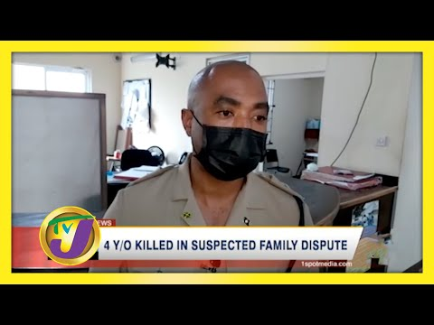 4 Year Old Killed in Suspected Family Dispute in Jamaica | TVJ News