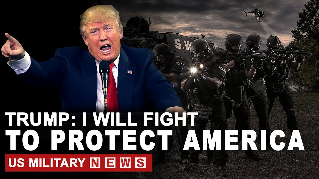 PRESIDENT DONALD TRUMP: I WILL FIGHT TO PROTECT AMERICA