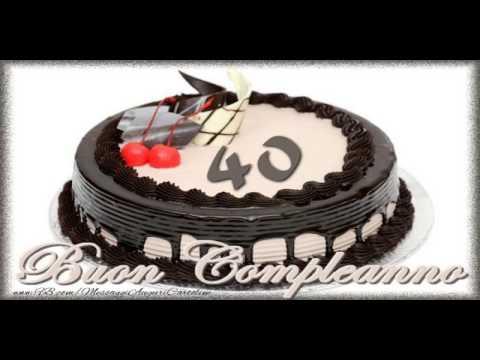 40 Anni Buon Compleanno Youtube